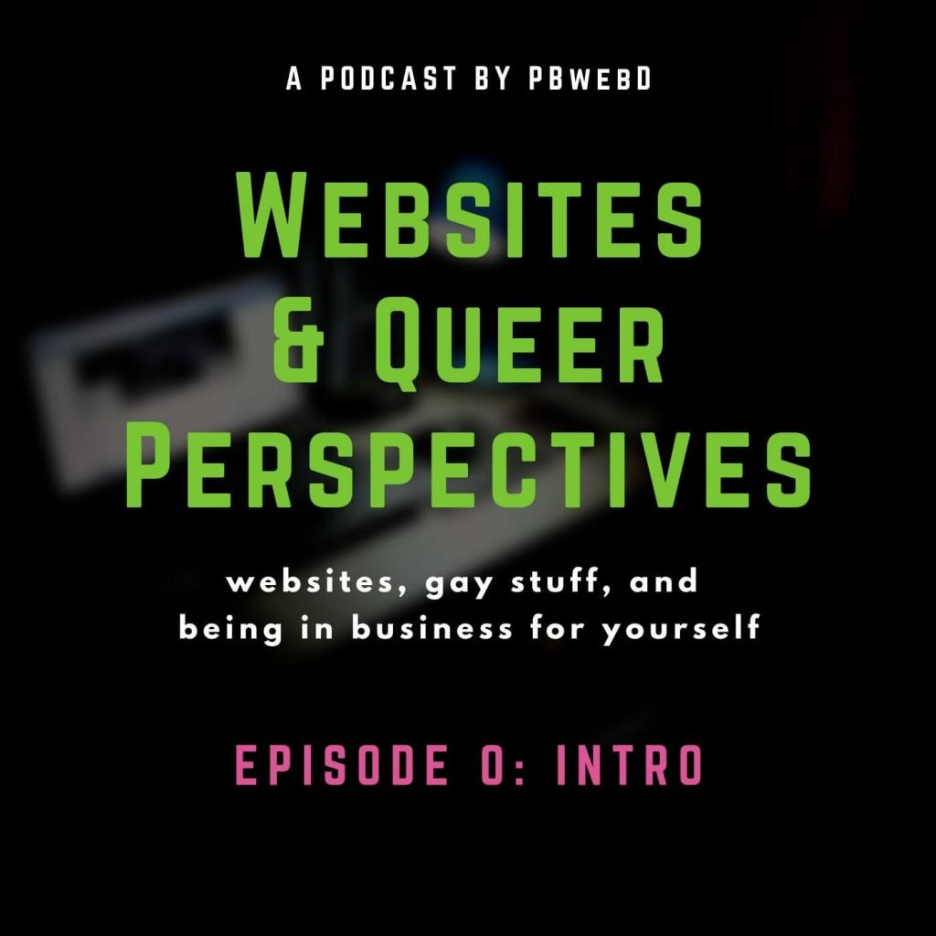Websites & Queer Perspectives Episode 0